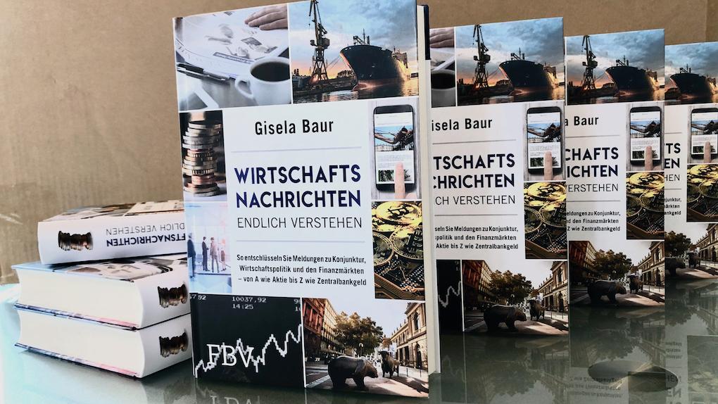 Wirtschaftsnachrichten endlich verstehen – das neue Buch von Gisela Baur