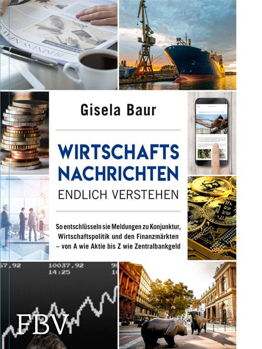 Gisela Baurs aktuelles Buch Wirtschaftsnachrichten endlich verstehen