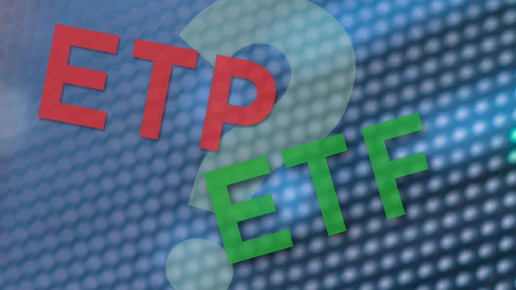 ETP versus ETF: Streit um die Bezeichnung